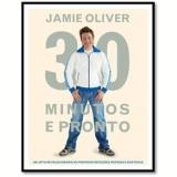 Jamie Oliver: 30 Minutos e Pronto - Jamie Oliver