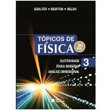 Tópicos De Física - Volume 3 - Ensino Médio - Gualter Jose Biscuola, Newton Villas Boas, Ricardo Helou Doca