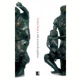 A Vida Secreta Dos Gabirus - Carlos Nejar