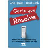 Gente Que Resolve - Chip Heath E Dan Heath