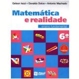 Matematica E Realidade - 6º Ano - Ensino Fundamental Ii - 6º Ano - Gelson Iezzi