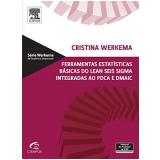 Ferramentas Estatísticas Básicas Do Lean Seis Sigma Integradas Ao Pdca - Cristina Werkema