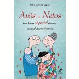 Avós e Netos ? uma forma especial de amar (Ebook) - Fabio Ancona Lopez