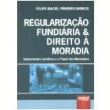 Regularização Fundiária & Direito à Moradia - Felipe Maciel Pinheiro Barros