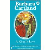 47 A King In Love (Ebook) - Cartland