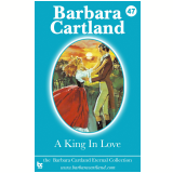 47 A King In Love (Ebook) - Cartland