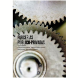 Parcerias Público-privadas - Cristina Margarte Wagner Mastrobuono, Mariângela Sarrubbo Fragata