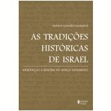 As Tradições Históricas De Israel - Antonio Gonzalez Lamadrid