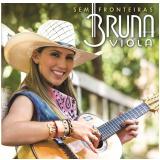Bruna Viola - Sem Fronteiras (CD) - Bruna Viola