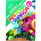 Marcha Criança História E Geografia 2º Ano - Ensino Fundamental I - Armando Coelho, Maria Teresa, Maria Elisabete