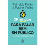 29 Minutos Para Falar Bem Em P�blico - Rachel Polito, Reinaldo Polito