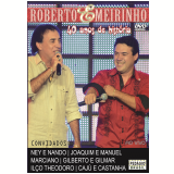Roberto & Meirinho  - 40 Anos De Hoistórias (DVD) - Roberto & Meirinho