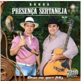 Banda Presença Sertaneja - Deus Me Quer Feliz (CD) - Banda Presença Sertaneja