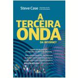 A Terceira Onda da Internet  - Steve Case