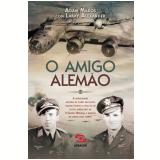 O Amigo Alemão - Adam Makos, Larry Alexander