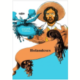 Holandeses - André Toral