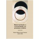 Materialidade e Virtualidade no Processo Criativo - José Cirillo, Marie-hélène Paret Passos