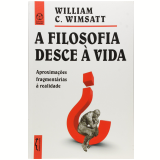 A Filosofia Desce à Vida - William C. Wimsatt