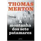 A Montanha dos Sete Patamares - Thomas Merton