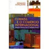 O Brasil e o Comércio Internacional - Reinaldo Gonçalves