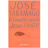 O Evangelho Segundo Jesus Cristo (Edição de Bolso) - José Saramago