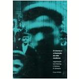 O Cinema e a Invenção da Vida Moderna - Leo Charney, Vanessa R. Schwartz