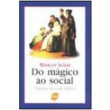 Do Mágico ao Social - Moacyr Scliar
