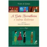 A Gata Borralheira e Outras Histórias - Irmãos Grimm