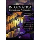 Informática Conceitos e Aplicações - Marcelo MarÇula, Pio Armando Benini Filho