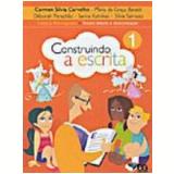 Construindo A Escrita - Textos, Leitura E Interpreta��o - 2� Ano - Ensino Fundamental I - Carmen Silvia Carvalho, Maria da Gra�a Baraldi, Sarina Kutnikas ...