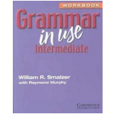 Grammar In Use - Raymond Murphy, William R. Smalzer