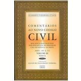 Comentários Ao Novo Código Civil (Vol. 3)