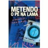 Metendo o Pé na Lama - Cid Castro