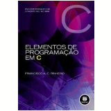 Elementos de Programação Em C  - Francisco de Assis Cartaxo Pinheiro