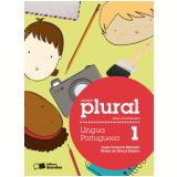 Plural Língua Portuguesa - 1º Ano - Ensino Fundamental I - Luzia Fonseca Marinho, Maria da GraÇa Branco