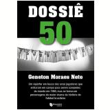 Dossiê 50 - Geneton Moraes Neto