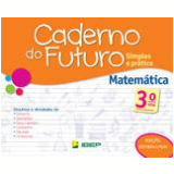 Caderno Do Futuro - Matemática - 3º Ano - Celia Passos, Zeneide Silva