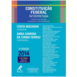Constitui��o Federal Interpretada - 2014 - Ant�nio Cl�udio da Costa Machado, Anna Candida da Cunha Ferraz