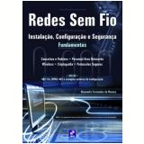 Redes Sem Fio - Instalaçao, Configuraçao - Alexandre Fernandes de Moraes