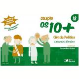 COL. OS  10 + VOL. 18 - CI�NCIA POL�TICA - 1� edi��o (Ebook) - Alessandro Manduco