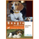 Beagle - Guia prático ilustrado   (Ebook) - Analy Ramos Mendes