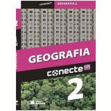 Conecte Geografia, Vol. 2 - Ensino Médio - 2º Ano - Anselmo Lazaro Branco