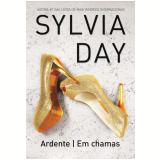 Ardente I Em Chamas - Sylvia Day
