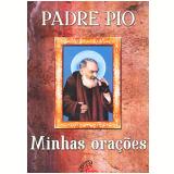 Padre Pio: Minhas Orações - Olimpia Cavallo