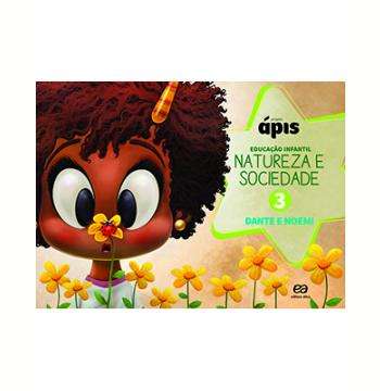 Projeto Ápis - Natureza e Sociedade (Volume 3) - Educação Infantil