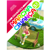 Marcha Criança Gramática  - 5º Ano - Ensino Fundamental I - Armando Coelho, Maria Teresa, Maria Elisabete