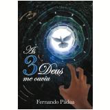 Ás 3 Deus me ouviu (Ebook) - Fernando Robson de Pádua