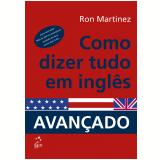 Como Dizer Tudo em Inglês - Ron Martinez