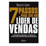7 Passos Para Ser Um Líder de Vendas - Alexandre Lacava