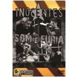 Os Inocentes - Som e Fúria (DVD) - Os Inocentes